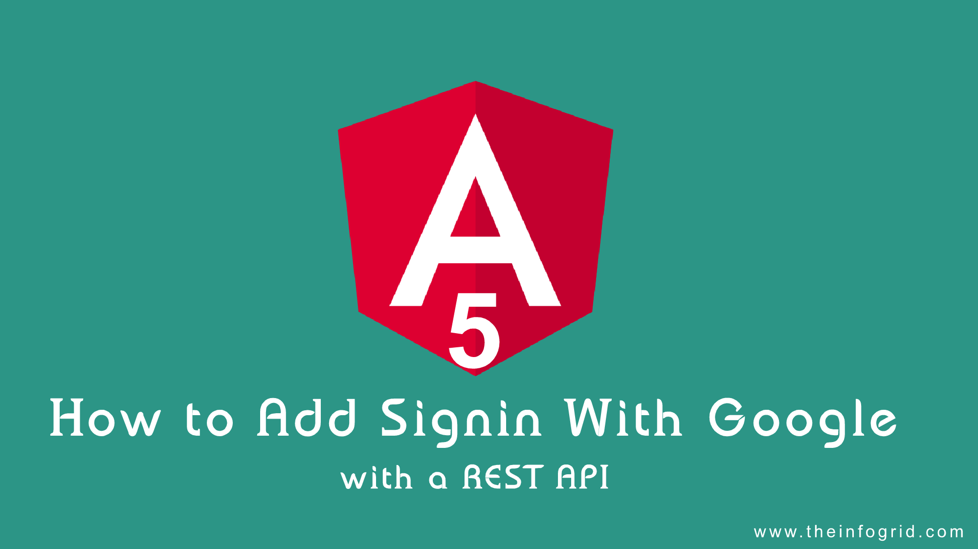 How to Implement Sign-in with Google in Angular and a REST API
