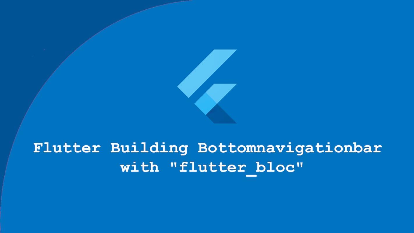 Flutter Building a Bottom Navigation Bar with