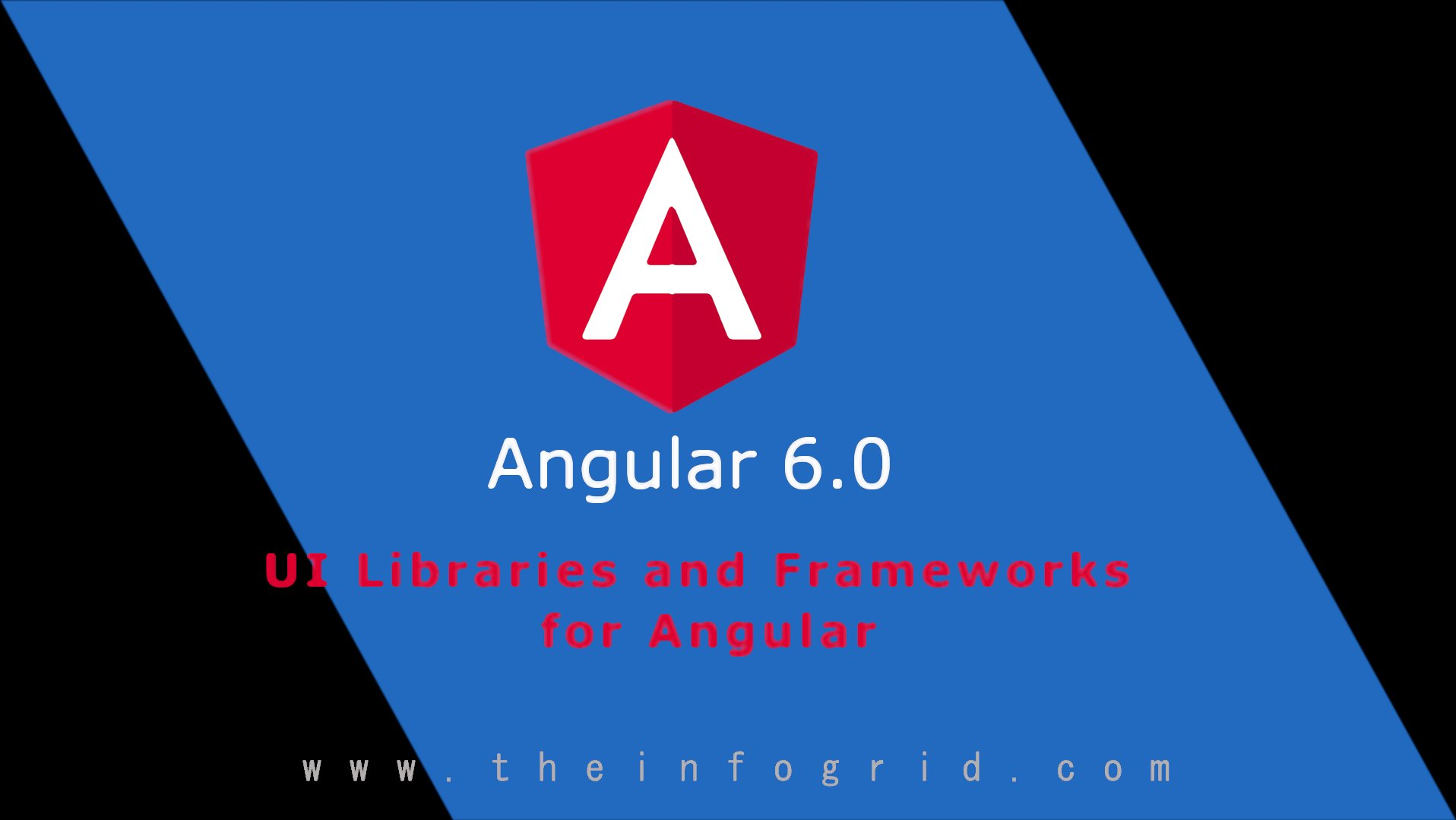 UI Libraries and Frameworks for Angular 6