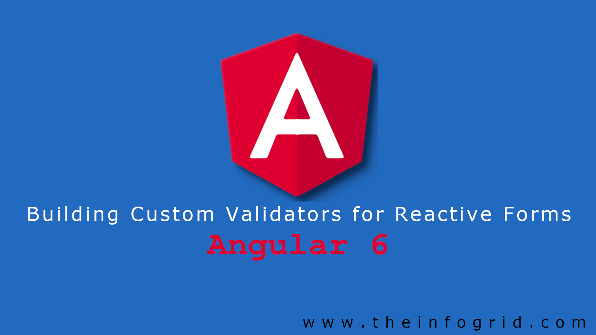 Angular Reactive Forms – Building Custom Validators
