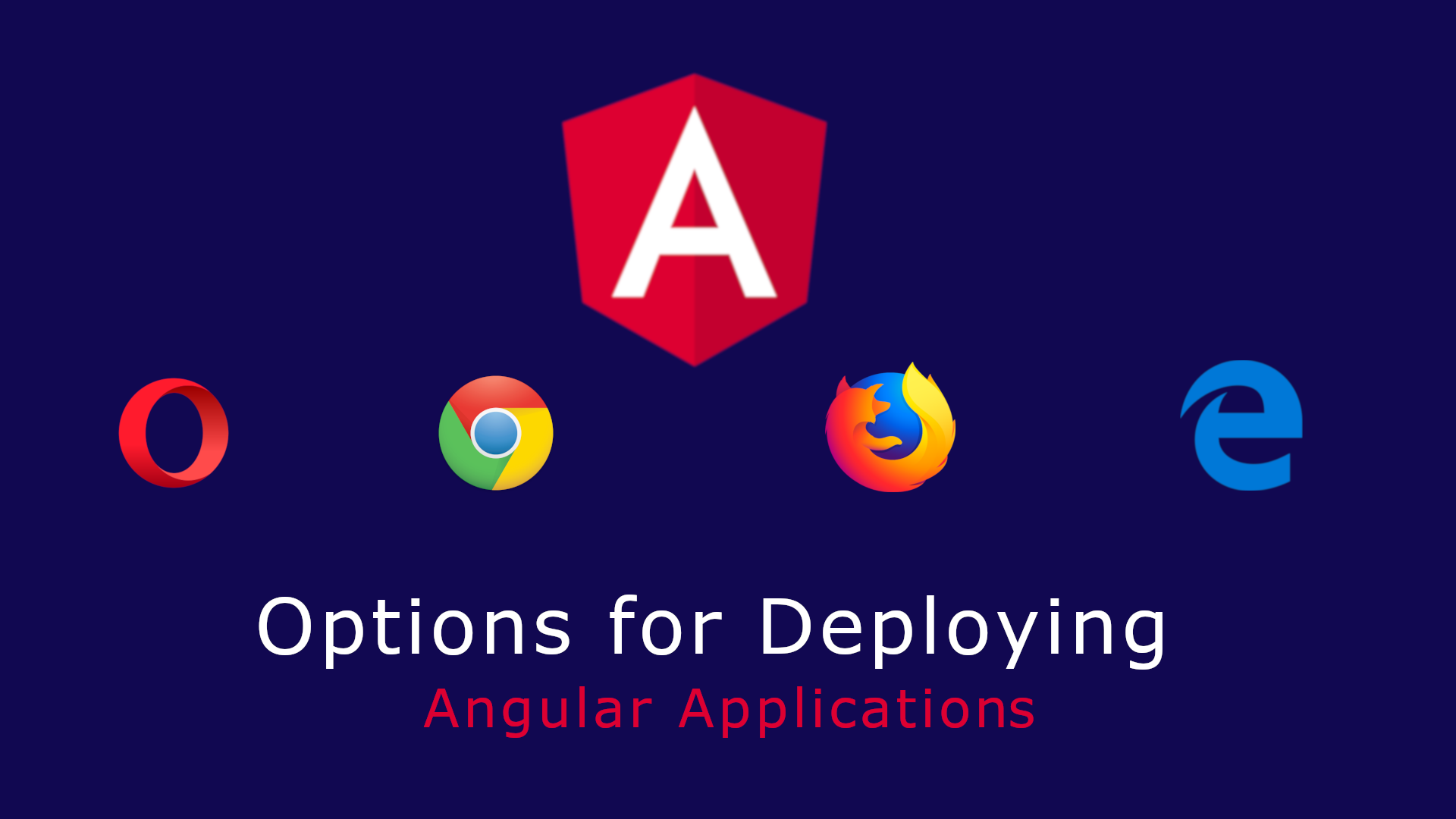 Options for Deploying Angular Apps
