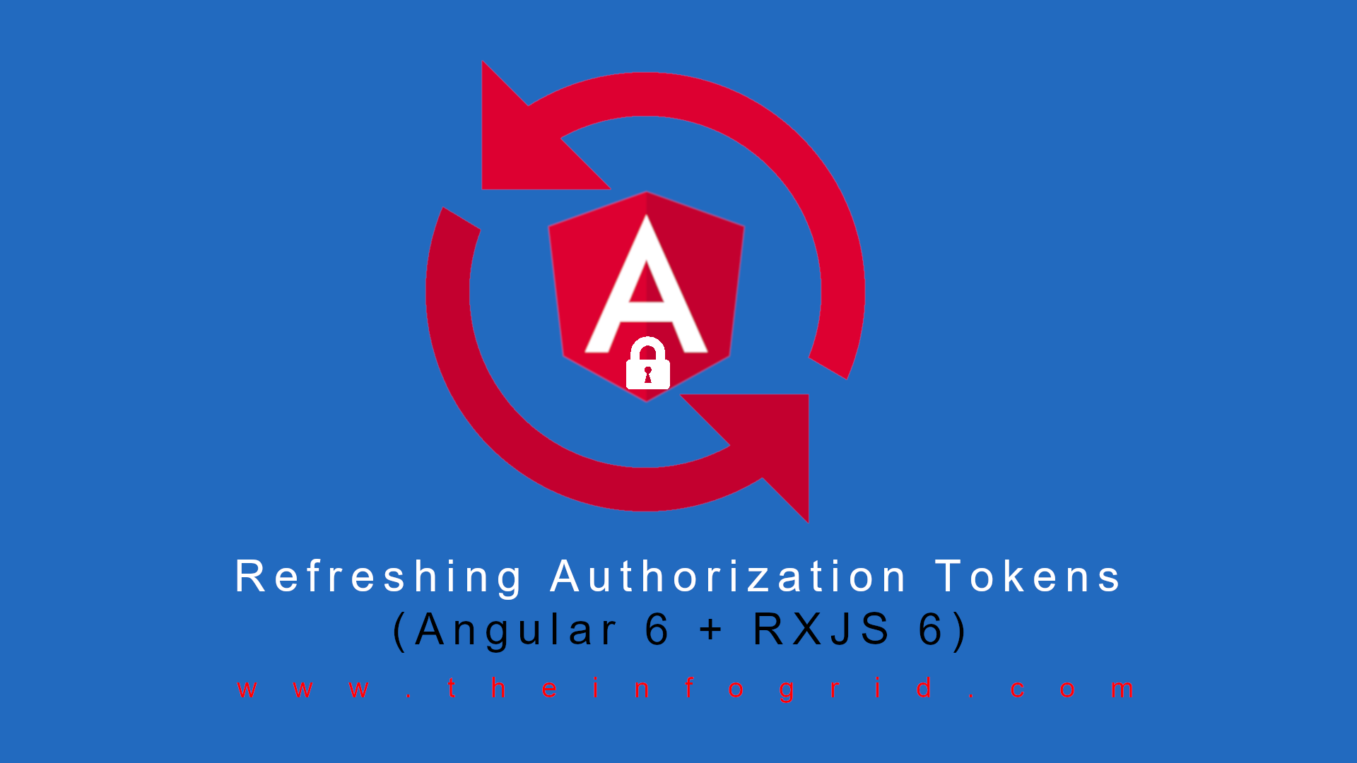 Refreshing Authorization Tokens – Angular 6