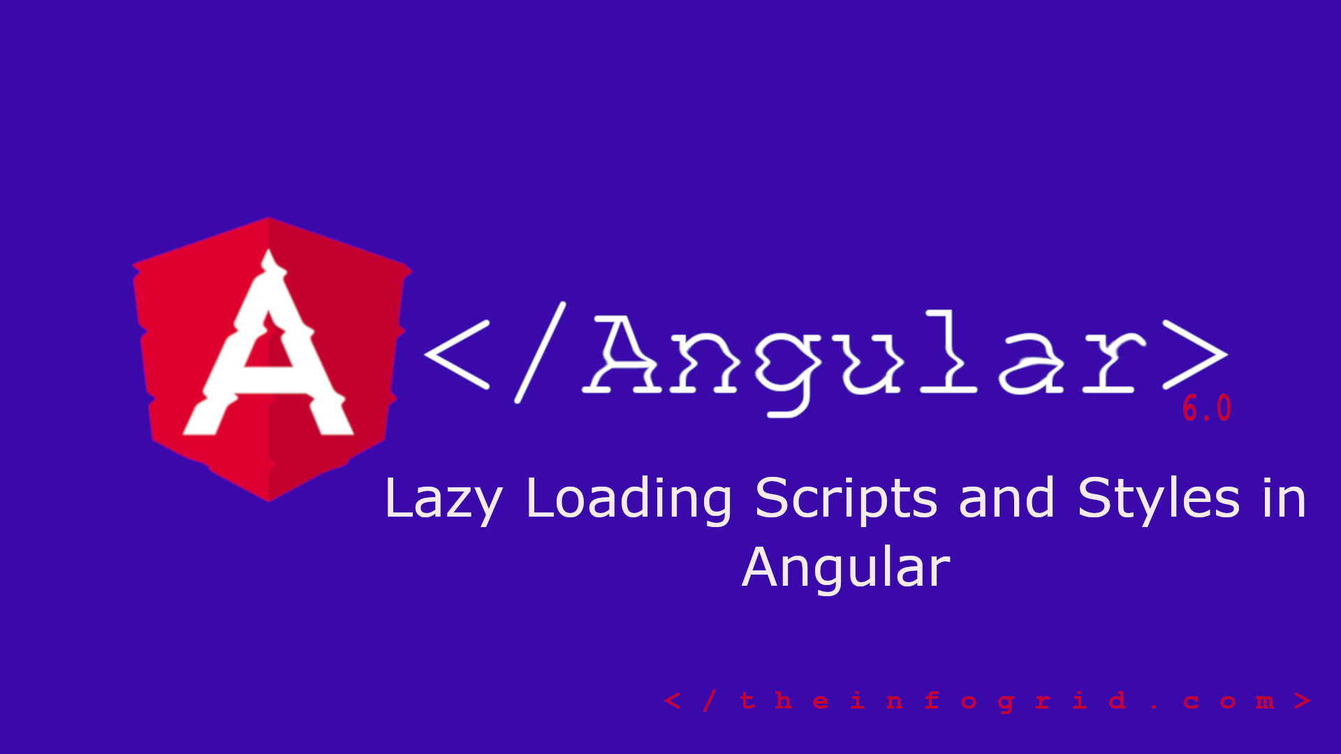 Lazy Loading Scripts and Styles in Angular
