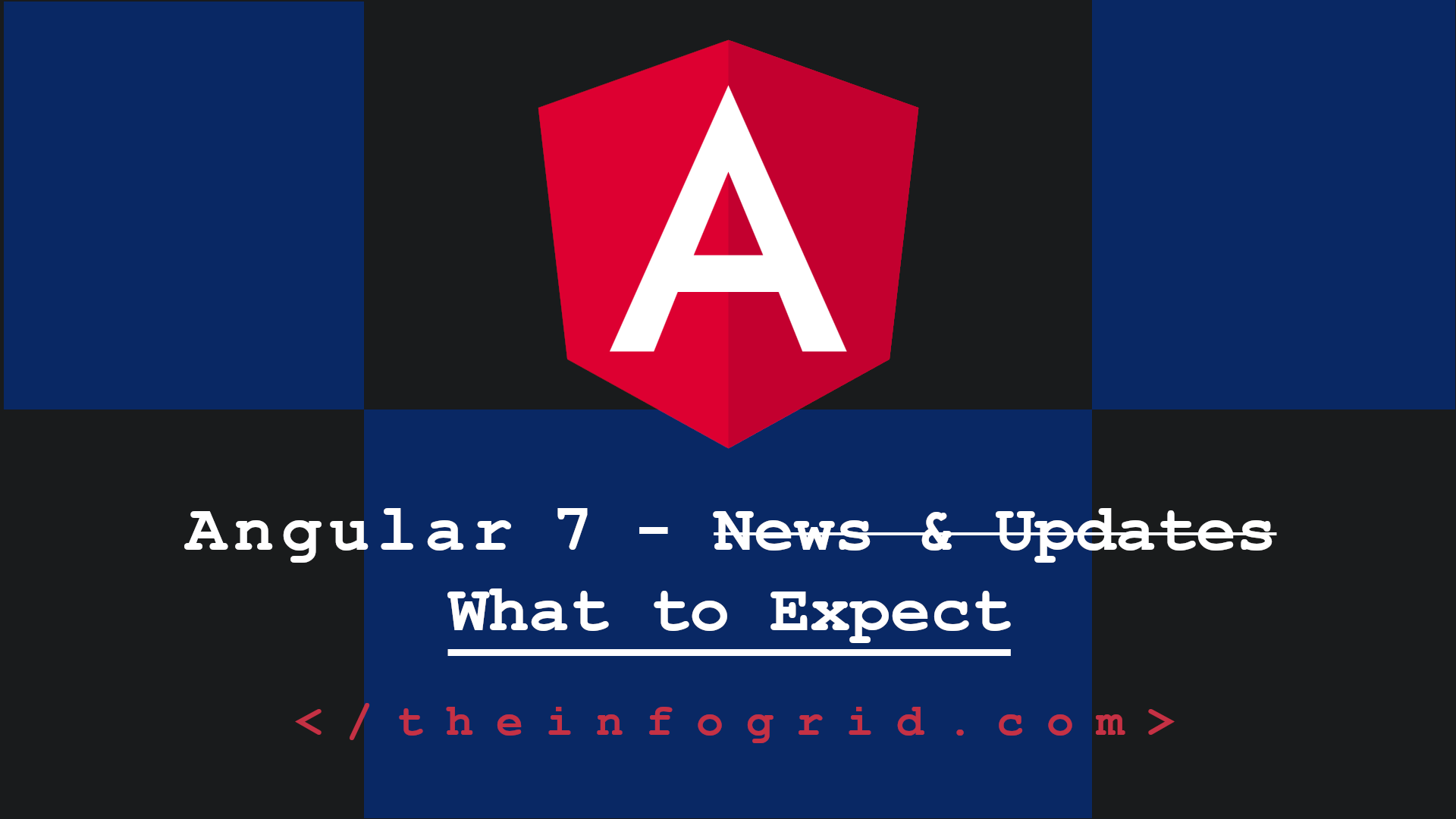 Angular 7 Spotlight – News and Updates