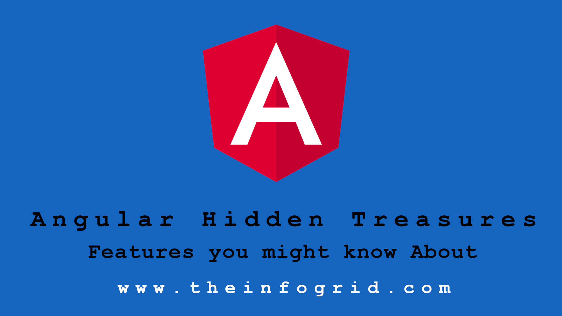 Angular Hidden Treasures – Features you might know About
