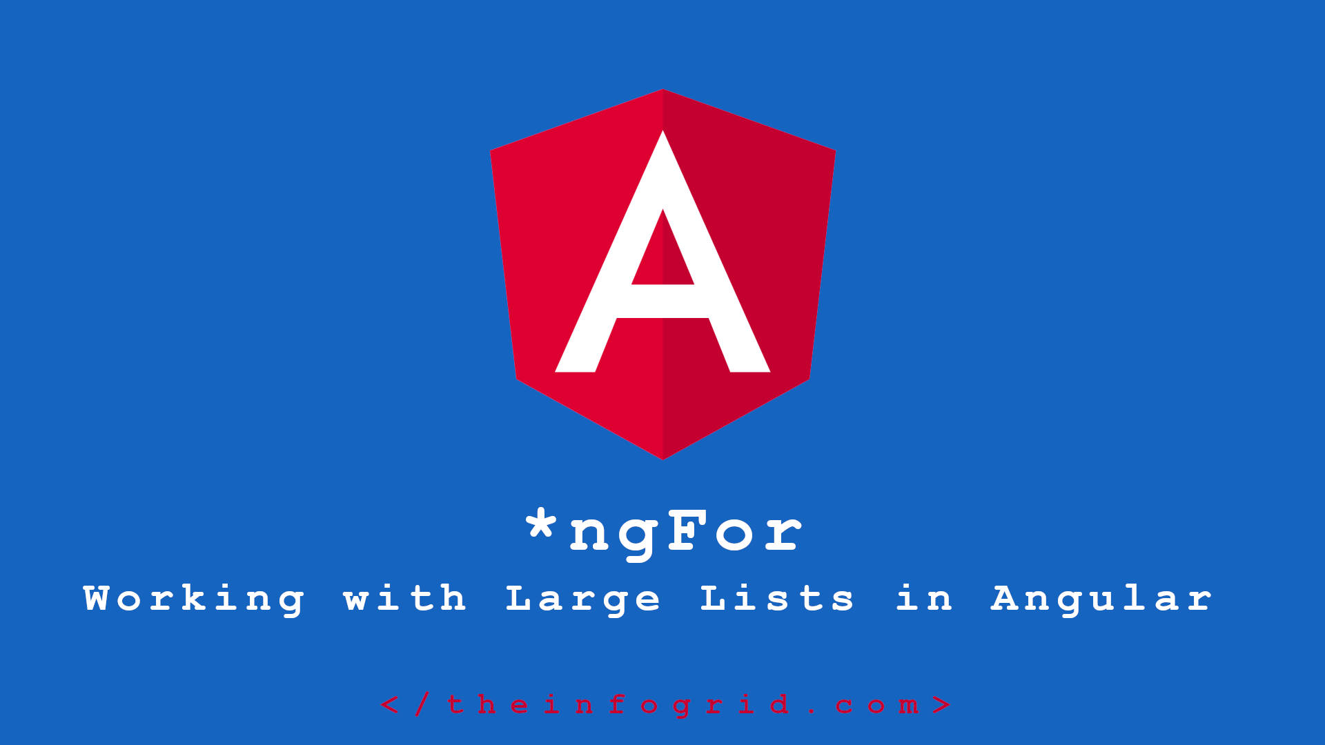 ngFor – Working with Large Lists in Angular