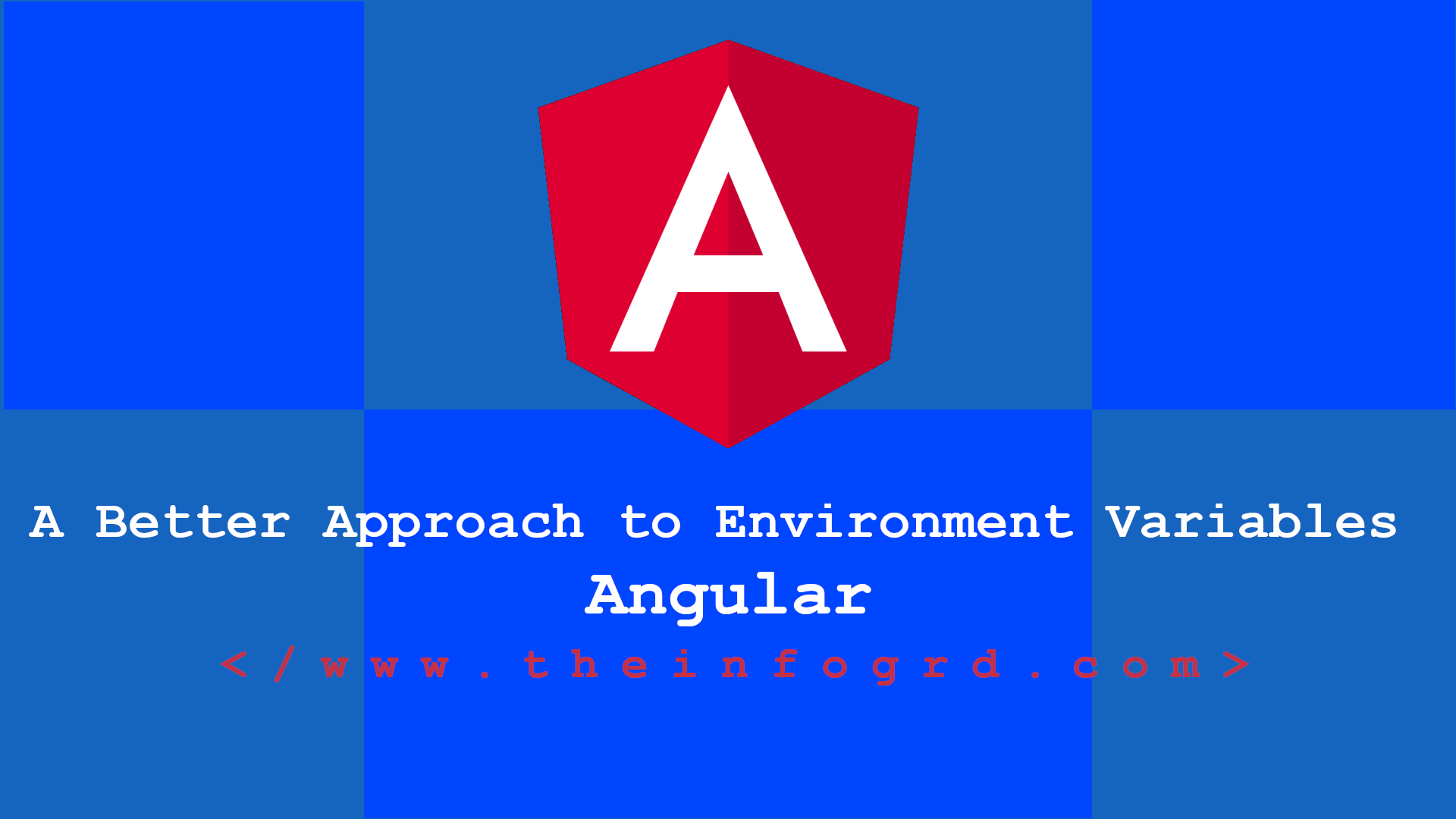 A Better Approach to Environment Variables in Angular