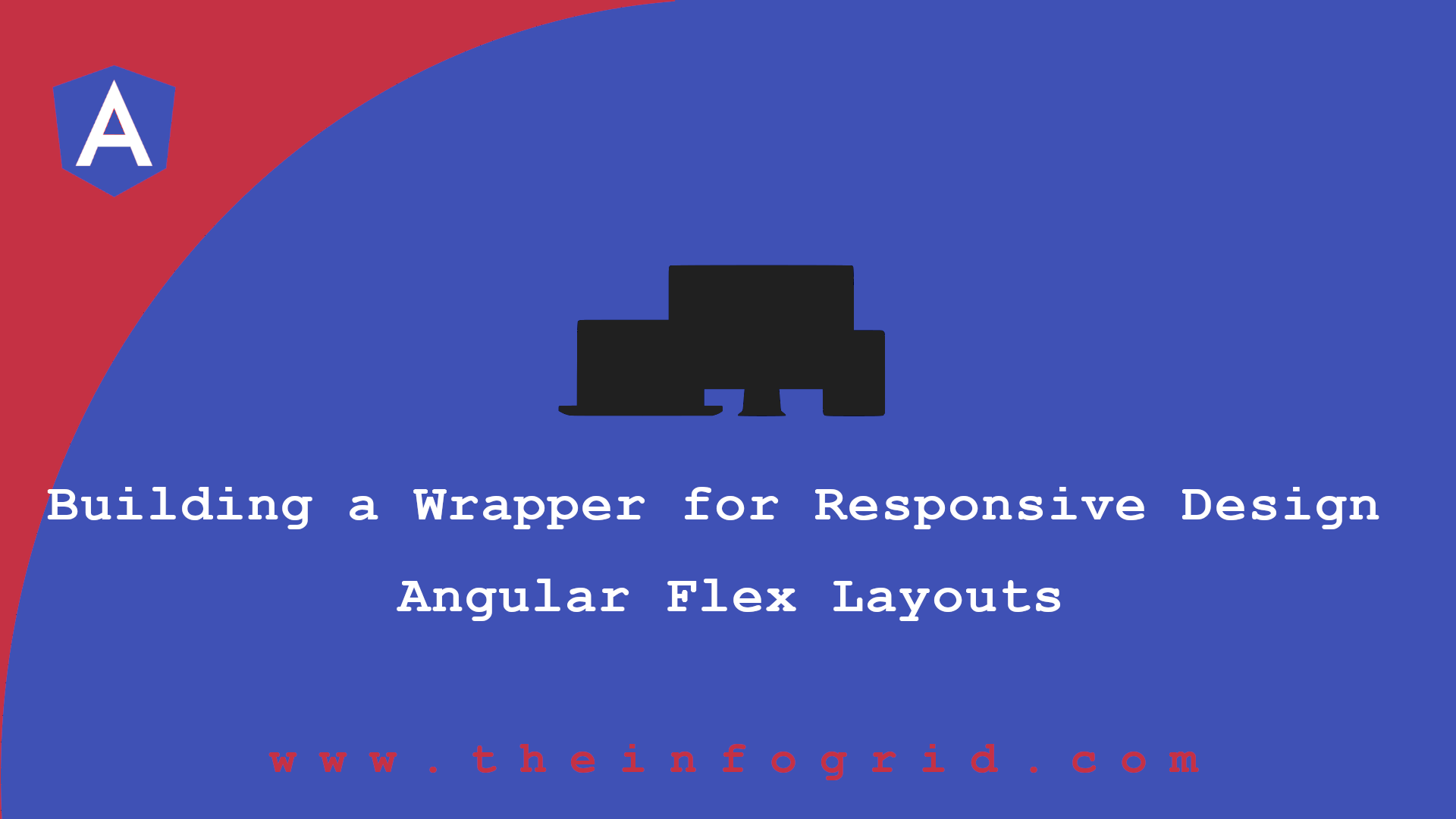 Building a Wrapper for Responsive Design for Angular Flex Layout