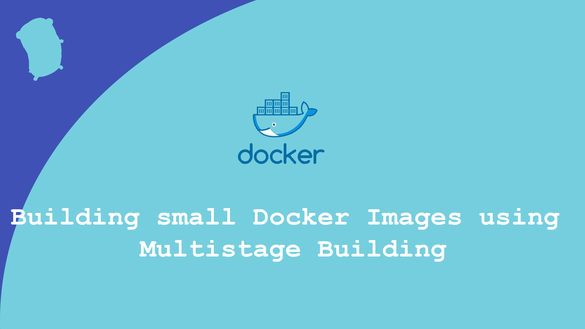 Golang – Building Small Docker Images